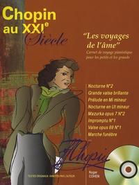 """Roger Cohen - Chopin au XXIe siècle - """"Les voyages de l'âme"""" Carnet de voyage pianistique pour les petits et les grands. 1 CD audio"""