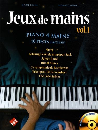 Roger Cohen et Jorane Cambier - Jeux de mains - Volume 1, Piano 4 mains 10 pièces faciles. 1 CD audio