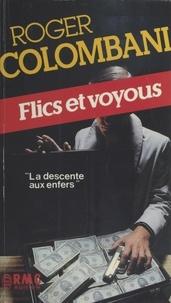 Roger Colombani - Flics et voyous.