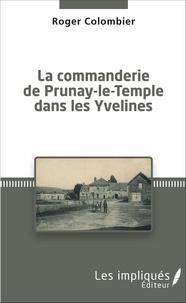 Roger Colombier - La Commanderie de Prunay-le-Temple dans les Yvelines.