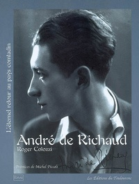 Roger Colozzi - André de Richaud - Ou L'éternel retour au pays comtadin.