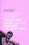 Roger Corman - Comment j'ai fait 100 films sans jamais perdre un centime.