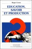 Roger Cornu - Education, savoir et production.