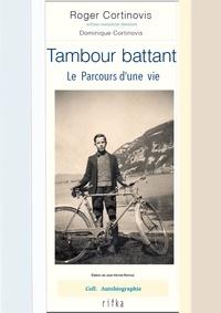 Roger Cortinovis et Dominique Cortinovis - Tambour battant - Le parcours d'une vie.