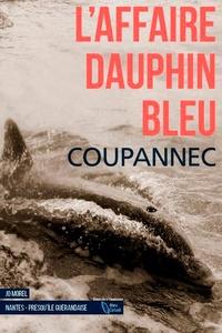 Roger Coupannec - L'affaire dauphin bleu.