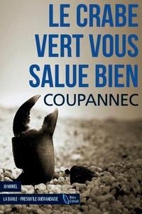Roger Coupannec - Le crabe vert vous salue bien.