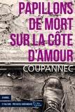 Roger Coupannec - Papillons de mort sur la côte d'amour.