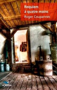Roger Coupannec - Requiem à quatre mains.