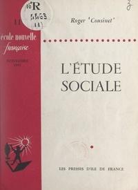 Roger Cousinet - L'étude sociale.