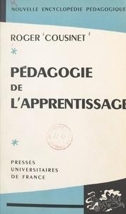 Roger Cousinet et Pierre Joulia - Pédagogie de l'apprentissage.