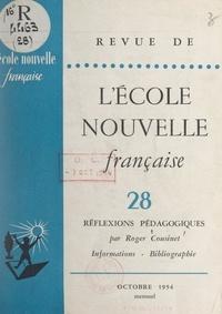 Roger Cousinet - Réflexions pédagogiques - Informations. Bibliographie.