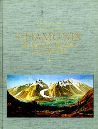 Roger Couvent du Crest - Une vallée insolite - Chamonix, le Mont-Blanc, la Savoie, 2 volumes.