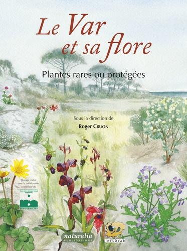 Roger Cruon - Le Var et sa flore - Plantes rares ou protégées.