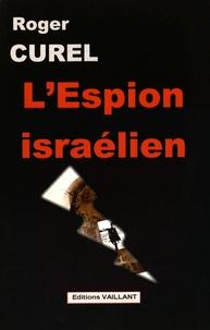 Roger Curel - L'espion israélien.