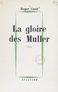 Roger Curel - La gloire des Muller.