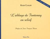 Roger Cuvillier - L'abbaye de Fontenay en relief.
