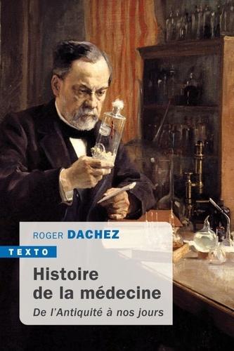 Histoire de la médecine. De l'antiquité à nos jours