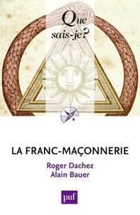 Roger Dachez et Alain Bauer - La franc-maçonnerie.