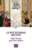 Roger Dachez et Jean-Marc Petillot - Le Rite écossais rectifié.