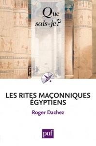 Roger Dachez - Les rites maçonniques Egyptiens.