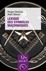 Roger Dachez et Alain Bauer - Lexique des symboles maçonniques.