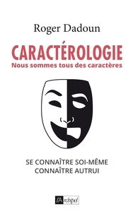 Roger Dadoun et Roger Dadoun - Caractérologie - Nous sommes tous des caractères.