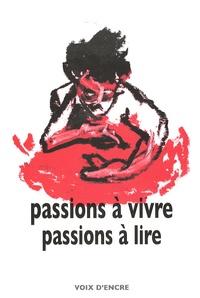 Roger Dadoun - Passions à vivre passions à lire.