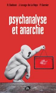 Roger Dadoun et Jacques Lesage de La Haye - Psychanalyse et anarchie.