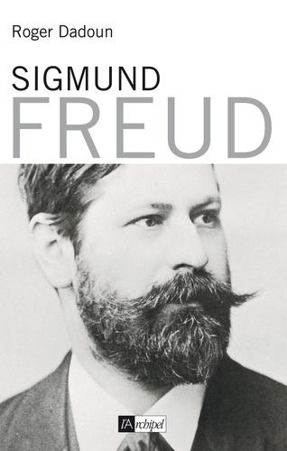 Roger Dadoun - Sigmund Freud.