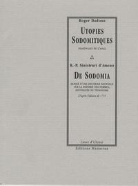 Roger Dadoun et  Sinistrari d'Ameno - Utopies sodomitiques / De Sodomia - Diagonales de l'anal / Exposé d'une doctrine nouvelle sur la sodomie des femmes, distinguée du tribadisme.