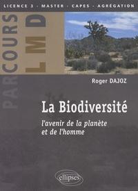 Roger Dajoz - La biodiversité - L'avenir de la planète et de l'homme.