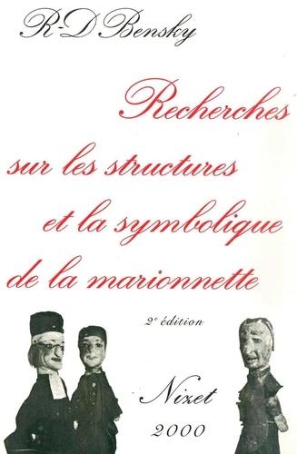Roger-Daniel Bensky - Recherches sur les structures et la symbolique de la marionnette.