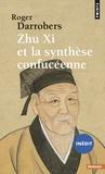 Roger Darrobers - Zhu Xi et la synthèse confuceéenne.