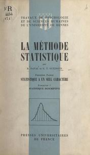 Roger Daval et Georges-Théodule Guilbaud - La méthode statistique (1) - Statistique à un seul caractères. Fascicule 1 : statistique descriptive.