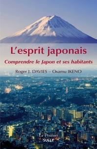 Roger Davies et Osamu Ikeno - L'esprit japonais - Comprendre la Japon et ses habitants.