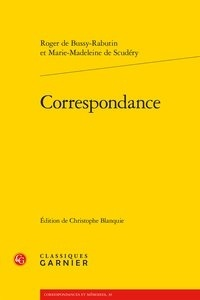 Roger de Bussy-Rabutin et Marie-Madeleine de Scudéry - Correspondance.