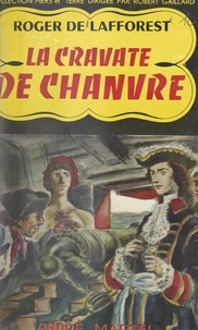 Roger de Lafforest et Robert Gaillard - La cravate de chanvre.