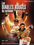 Roger De Maertelaere - Les Diables Rouges du cyclisme.