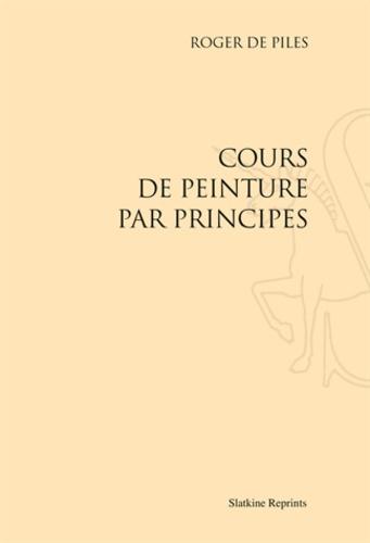 Roger de Piles - Cours de peinture par principes.