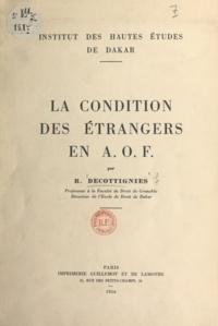 Roger Decottignies - La condition des étrangers en A.O.F..
