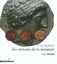 Roger Dédame - Une histoire des artisans de la monnaie.