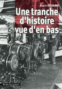 Roger Dédame - Une tranche d'histoire vue d'en bas - 1936-1990.