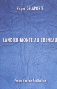 Roger Delaporte - Landier monte au créneau.