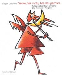 Roger Deldime - Danse des mots, bal des paroles - Auteurs et conteurs en scène à La montagne magique.