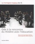 Roger Deldime - La montagne magique An 15 - Ode à la rencontre du théâtre avec l'éducation.