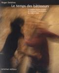 Roger Deldime - Le temps des bâtisseurs - Le théâtre jeunes publics en Belgique francophole de 1980 à 2000.