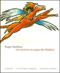 Roger Deldime - Les jeunes au pays du théâtre.