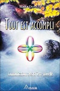 Roger Delogne - Tout est accompli - Communications avec la Terre nouvelle.