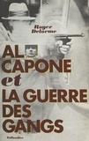 Roger Delorme - Al Capone et la guerre des gangs.