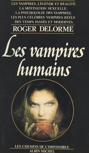 Roger Delorme - Les vampires humains.